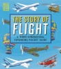 HOLCROFT, JOHN : The Story of Flight: A Three-Dimensional Expanding Pocket Guide / Walker, 2014