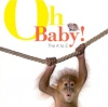 Oh Baby!: The A to Z / Black Dog Books, 2012
