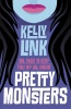 LINK, KELLY : Pretty Monsters / Walker Books, 2010