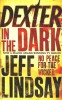 LINDSAY, JEFF : Dexter in the Dark / Orion Books, 2011