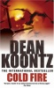 KOONTZ, DEAN : Cold Fire / Headline, 1992