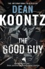 KOONTZ, DEAN : The Good Guy / Harper, 2011