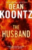 KOONTZ, DEAN : The Husband / Harper, 2011