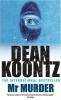 KOONTZ, DEAN : Mr Murder / Headline, 1994