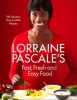 PASCALE, LORRAINE : Lorraine Pascale's Fast, Fresh and Easy Food / Harper, 2012