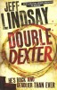 LINDSAY, JEFF : Double Dexter / Orion Books, 2013