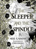 GAIMAN, NEIL : The Sleeper and the Spindle / Bloomsbury Childrens, 2014
