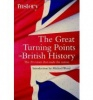 WOOD, MICHAEL : The Great Turning Points in British History / Robinson, 2009