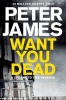 JAMES, PETER : Want You Dead / Pan, 2014