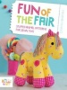 MCNEICE, MELANIE : Fun of the Fair: Stuffed Animal Patterns for Sewn Toys / David & Charles, 2014