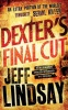 LINDSAY, JEFF : Dexter's Final Cut / Orion, 2014