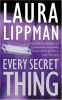 LIPPMAN, LAURA : Every Secret Thing / Orion, 2004