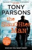 PARSONS, TONY : The Slaughter Man / Century, 2015
