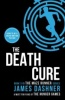 DASHNER, JAMES : The Death Cure / Chicken House, 2014