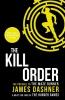 DASHNER, JAMES : The Kill Order / Chicken House, 2014