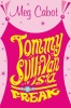 CABOT, MEG : Tommy Sullivan is a Freak / Macmillan Children's Books, 2009
