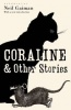GAIMAN, NEIL : Coraline and Other Stories / Bloomsbury Publishing PLC, 2009