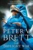 BRETT, PETER V. : The Daylight War / Harper Voyager, 2013