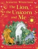 WINTERSON, JEANETTE : The Lion, The Unicorn and Me / Scholastic Press, 2014