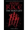 RICE, ANNE : The Wolf Gift / Arrow, 2013