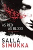 SIMUKKA, SALLA : As Red As Blood / Hot Key Books, 2014