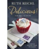 REICHL, RUTH : Delicious! / Ebury Press, 2014