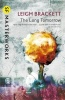 BRACKETT, LEIGH : The Long Tomorrow / Gollancz, 2014