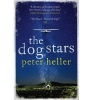 HELLER, PETER  : The Dog Stars / Headline Review, 2013