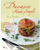 DUCASSE, ALAINE : Ducasse Made Simple: 120 Original Recipes from the Master Chef Adapted for the Home Chef: 120 Original Recipes from the Master Chef Adapted for the Home Cook: 120 Recipes from the Master Chef / Stewart Tabori Chang, 2008