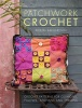 SALGAROLLO, KRISTEL : Patchwork Crochet: Crochet patterns for cushions, pillows, afghans and throws / David & Charles, 2014