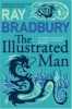 BRADBURY, RAY : The Illustrated Man / Harper Voyager, 2008