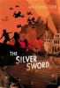 SERRAILLIER, IAN : The Silver Sword / Vintage Children's Classics, 2012