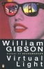 GIBSON, WILLIAM  : Virtual Light  / Penguin, 2006