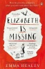 HEALEY, EMMA : Elizabeth is Missing / Penguin, 2015