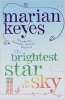 KEYES, MARIAN : The Brightest Star in the Sky / Penguin, 2013