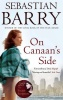 BARRY, SEBASTIAN : On Canaan's Side / Faber & Faber, 2012