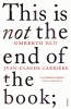 ECO, UMBERTO : This is Not the End of the Book: A conversation curated by Jean-Philippe de Tonnac / Vintage, 2012