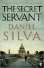 SILVA, DANIEL : The Secret Servant / Penguin, 2008