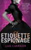 CARRIGER, GAIL : Etiquette and Espionage / Atom, 2013