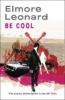 LEONARD, ELMORE : Be Cool / Orion, 2010