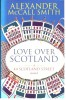 McCALL SMITH, ALEXANDER : Love Over Scotland / Abacus, 2006