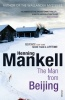 MANKELL, HENNING : The Man from Beijing / Vintage, 2011