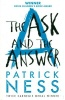 NESS, PATRICK : The Ask and the Answer / Walker Books, 2014