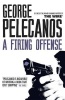 PELECANOS, GEORGE : A Firing Offense / Orion, 2013
