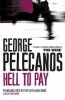 PELECANOS, GEORGE : Hell To Pay / W&N, 2010