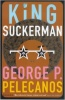 PELECANOS, GEORGE : King Suckerman / Serpent's Tail, 2000