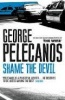 PELECANOS, GEORGE : Shame the Devil / W&N, 2010