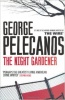 PELECANOS, GEORGE : The Night Gardener / Orion, 2010