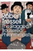 TRESSELL, ROBERT : The Ragged Trousered Philanthropists / Penguin, 2004