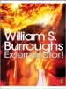 BURROUGHS, WILLIAM S. : Exterminator! / Penguin, 2008